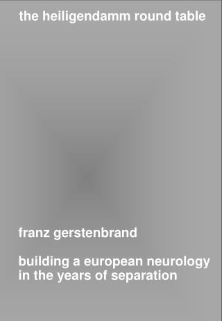 Franz gerstenbrand  building a european neurology in the years of separation