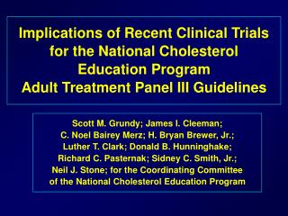 Implications of Recent Clinical Trials  for the National Cholesterol  Education Program  Adult Treatment Panel III Guide