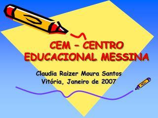 CEM   CENTRO EDUCACIONAL MESSINA