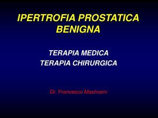IPERTROFIA PROSTATICA BENIGNA