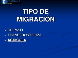 TIPO DE MIGRACI N