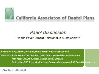 Panel Discussion   Is the Payer-Dentist Relationship Sustainable