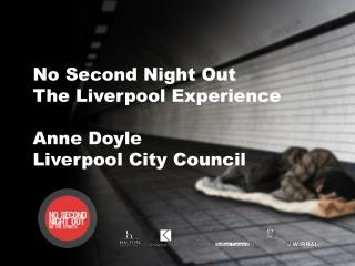 No Second Night Out  The Liverpool Experience  Anne Doyle Liverpool City Council