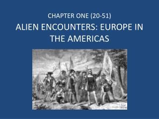 ALIEN ENCOUNTERS: EUROPE IN THE AMERICAS