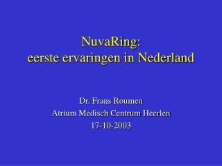 NuvaRing: eerste ervaringen in Nederland