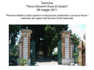Taormina   Parco Giovanni Duca di Cesar   29 maggio 2011    Percorso didattico ludico-sportivo di educazione ambientale