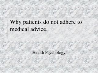 why patients do not adhere to medical advice.