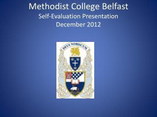 Methodist College Belfast Self-Evaluation Presentation December 2012