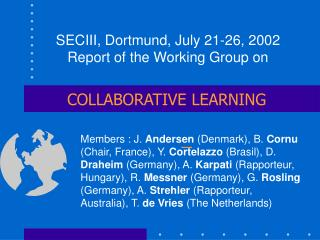 SECIII, Dortmund, July 21-26, 2002 Report of the Working Group on