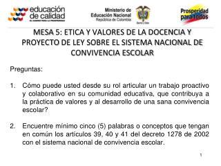 MESA 5: ETICA Y VALORES DE LA DOCENCIA Y   PROYECTO DE LEY SOBRE EL SISTEMA NACIONAL DE CONVIVENCIA ESCOLAR