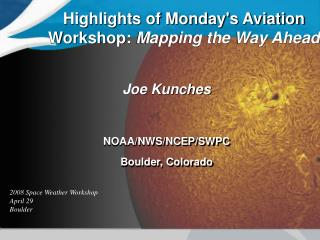 Highlights of Mondays Aviation Workshop: Mapping the Way Ahead