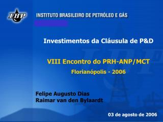Investimentos da Cl usula de PD   VIII Encontro do PRH-ANP
