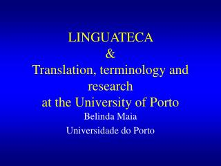 LINGUATECA   Translation, terminology and research  at the University of Porto