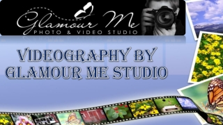 Videography by Glamour Me Studio