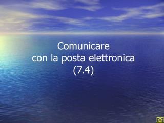 Comunicare con la posta elettronica 7.4