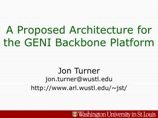 A Proposed Architecture for the GENI Backbone Platform