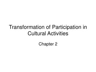 Transformation of Participation in Cultural Activities