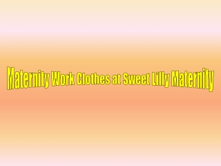 Maternity Work Clothes at Sweet Lilly Maternity