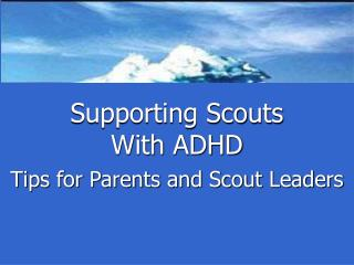 supporting scouts  with adhd  tips for parents and scout leaders