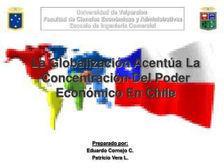 La Globalizaci n Acent a La Concentraci n Del Poder Econ mico En Chile