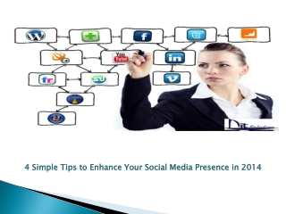 4 Simple Tips to Enhance Your Social Media Presence in 2014