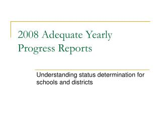 2008 adequate yearly progress reports