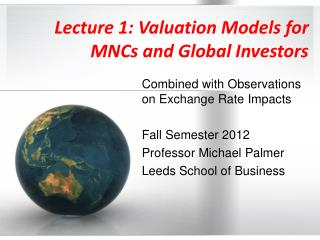 Lecture 1: Valuation Models for MNCs and Global Investors