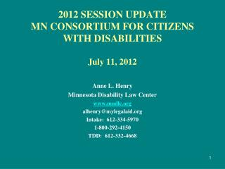2012 SESSION UPDATE MN CONSORTIUM FOR CITIZENS WITH DISABILITIES  July 11, 2012