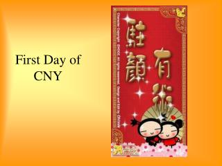 First Day of CNY