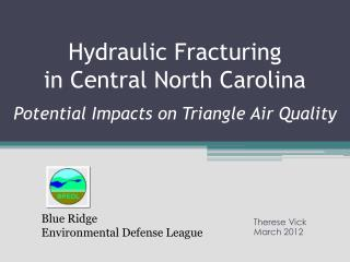 Hydraulic Fracturing  in Central North Carolina   Potential Impacts on Triangle Air Quality