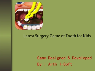 Latest Surgery Game of Tooth for Kids