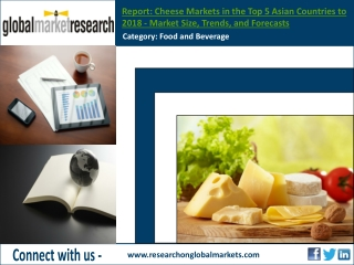 Cheese Markets in the Top 5 Asian Countries to 2018 - Resear