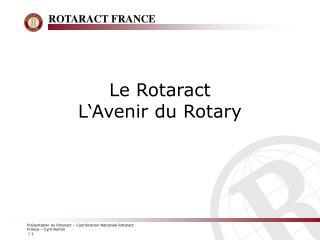 Le Rotaract   L Avenir du Rotary