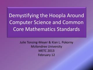 Demystifying the Hoopla Around Computer Science and Common Core Mathematics Standards