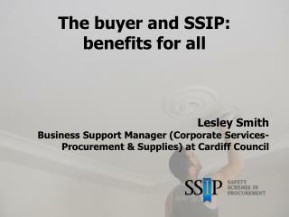 The buyer and SSIP: benefits for all