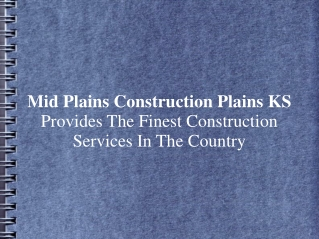 Mid Plains Construction Plains KS Offers Finest Construction