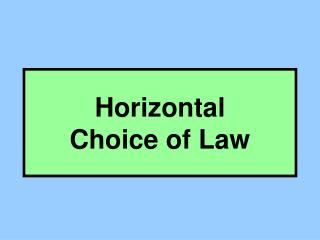 Horizontal  Choice of Law