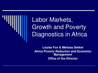Labor Markets, Growth and Poverty Diagnostics in Africa