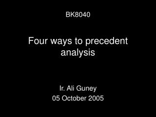 Four ways to precedent analysis