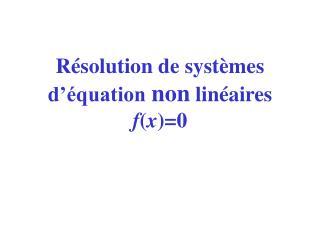 R solution de syst mes  d  quation non lin aires fx0