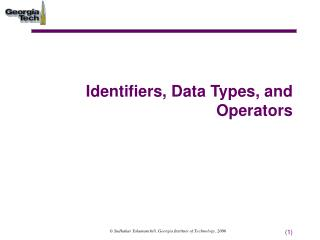 Identifiers, Data Types, and Operators
