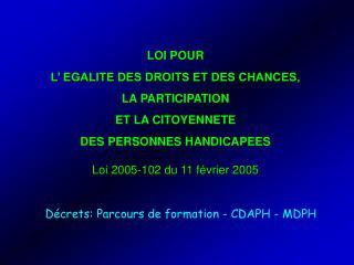 LOI POUR  L  EGALITE DES DROITS ET DES CHANCES,  LA PARTICIPATION  ET LA CITOYENNETE  DES PERSONNES HANDICAPEES   Loi 20