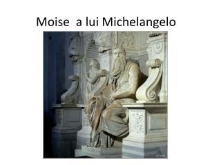 Moise  a lui Michelangelo