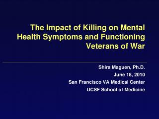 The Impact of Killing on Mental Health Symptoms and Functioning Veterans of War