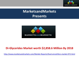 Di-Glycerides Market Forecasts 2018 by MarketsandMarkets.