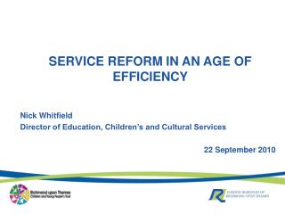 SERVICE REFORM IN AN AGE OF EFFICIENCY