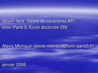 Savoir-faire Saisie de caract res API Univ. Paris 3, Ecole doctorale 268   Alexis Michaud alexis.michauduniv-paris3.fr