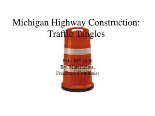 Michigan Highway Construction: Traffic Tangles