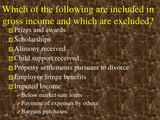 Which of the following are included in gross income and which are excluded