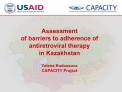 assessment  of barriers to adherence of antiretroviral therapy  in kazakhstan  yelena kudussova capacity project